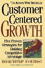 Customer-centered Growth: Five Proven Strategies For Building Competitive Advantage - Richard Whiteley, Diane Hessan