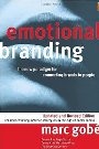 Emotional Branding: The New Paradigm for Connecting Brands to People, Updated and Revised Edition - Marc Gobe