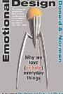 Emotional Design: Why We Love (or Hate) Everyday Things Donald A. Norman