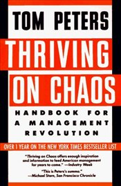 Thriving on Chaos: Handbook for a Management Revolution - Tom Peters
