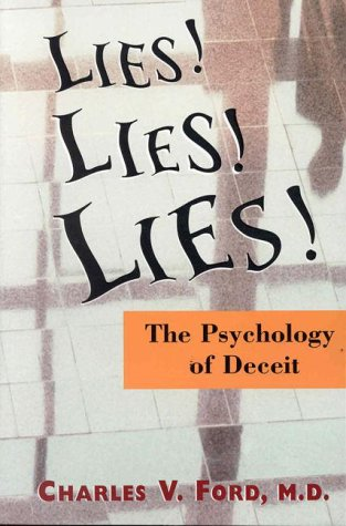 Lies! Lies!! Lies!!!: The Psychology of Deceit  - Charles V. Ford