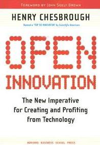 Open Innovation: The New Imperative for Creating And Profiting from Technology - Henry Chesbrough