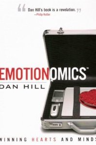 Emotionomics: Winning Hearts and Minds - Dan Hill