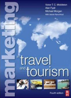 Marketing in Travel and Tourism  - Victor T.C. Middleton, Alan Fyall, Mike Morgan, Ashok Ranchhod