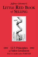 Little Red Book of Selling: 12.5 Principles of Sales Greatness - Jeffrey Gitomer