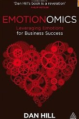 Emotionomics: Leveraging Emotions for Business Success - Dan Hill