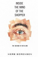 Inside the Mind of the Shopper: The Science of Retailing - Herb Sorensen