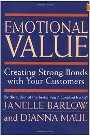 Emotional Value: Creating Strong Bonds with Your Customers - Janelle Barlow, Dianna Maul & Michael Edwardson