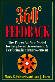 360 Degree Feedback : The Powerful New Model for Employee Assessment & Performance Improvement - Mark R. Edwards, Ann J. Ewen