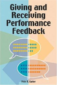 Giving and Receiving Performance Feedback Peter R. Garber
