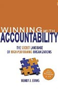 Winning with Accountability: The Secret Language of High-Performing Organizations - Henry J. Evans