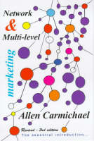 Network and Multi-level Marketing: The Essential Handbook to Introduce You to an Exciting Business Opportunity - Allen Carmichael