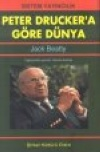Peter Drucker'a Göre Dünya - Jack Beatty