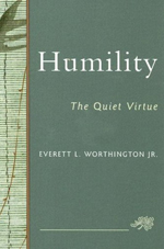 Humility: The Quiet Virtue - Everett L. Worthington