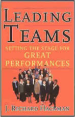 Leading Teams: Setting the Stage for Great Performances - J. Richard Hackman