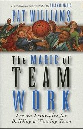 The Magic of Team Work - Pat Williams