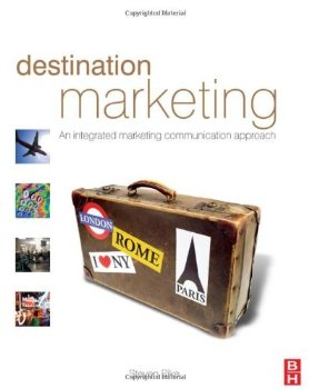 Destination Marketing: An Integrated Marketing Communication Approach - Steven Pike