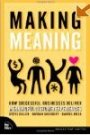 Making Meaning: How Successful Businesses Deliver Meaningful Customer Experiences - Steve Diller, Nathan Shedroff, Darrel Rhea