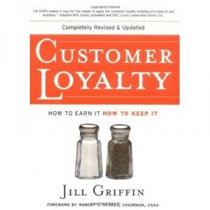 Customer Loyalty: How to Earn It, How to Keep It  Jill Griffin