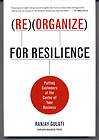 Reorganize for Resilience: Putting Customers at the Center of Your Business Ranjay Gulati