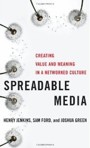 Spreadable Media: Creating Value and Meaning in a Networked Culture - Henry Jenkins, Sam Ford and Joshua Green