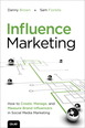 Influence Marketing: How to Create, Manage, and Measure Brand Influencers in Social Media Marketing - Danny Brown, Sam Fiorella