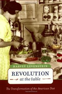 Revolution at the Table: The Transformation of the American Diet (California Studies in Food and Culture) - Harvey Levenstein
