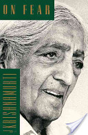 On Fear - Jiddu Krishnamurti
