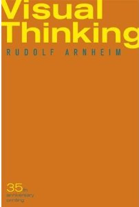Visual Thinking: Thirty-Fifth Anniversary Printing  - Rudolf Arnheim