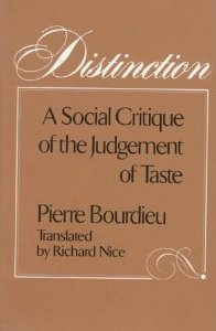 Distinction. A Social Critique of the Judgement of Taste - Pierre Bourdieu