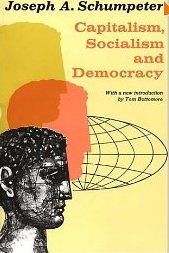 Capitalism, Socialism and Democracy  - Joseph Schumpeter
