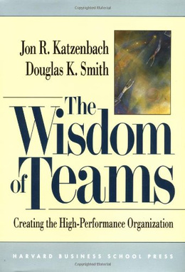 The Wisdom of Teams - Jon R. Katzenbach & Douglas K. Smith