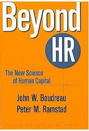 Beyond HR: The New Science of Human Capital - John Boudreau, Peter M. Ramstad