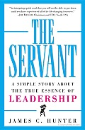 The Servant: A Simple Story About the True Essence of Leadership - James C. Hunter