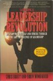 Launching a Leadership Revolution Developing Yourself and Others Through the Art and Science of Leadership - Chris Brady and Orrin Woodward