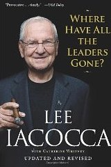 Where Have All the Leaders Gone?  Lee Iacocca and Catherine Whitney