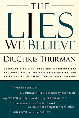 The Lies We Believe - Dr Chris Thurman