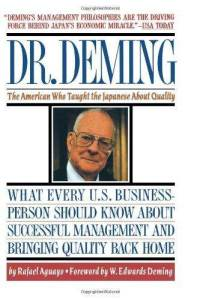 Dr. Deming: The American Who Taught the Japanese About Quality - Rafael Aguayo