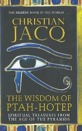 The Wisdom of Ptah-Hotep, Spiritual Treasures from the Age of the Pyramids - Christian Jacq
