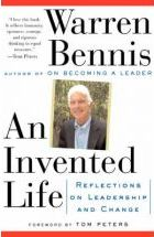 An Invented Life: Reflections on Leadership and Change - Warren Bennis