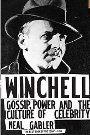 Winchell: Gossip, Power and the Culture of Celebrity - Neal Gabler
