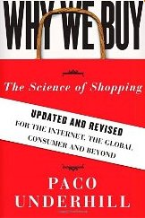 Why We Buy: The Science of Shopping - Paco Underhill