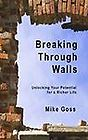 Breaking Through Walls Book: A Five-Step Process for Overcoming Obstacles - Mike Goss