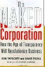 The Naked Corporation How the Age of Transparency is Revolutionizing Business Don Tapscott, David Ticoll