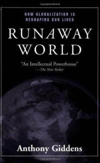 Runaway World: How Globalization is Reshaping Our Lives - Anthony Giddens