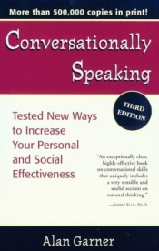 Conversationally Speaking : Tested New Ways to Increase Your Personal and Social Effectiveness  - Alan Garner