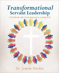 Transformational Servant Leadership - Jeanine Parolini