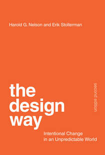 The Design Way: Intentional Change in an Unpredictable World - Harold G. Nelson, and Erik Stolterman