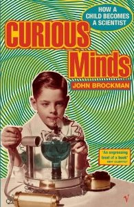 Curious Minds How a Child Becomes a Scientist - John Brockman