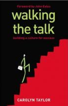 Walking the Talk: Building a Culture for Success  - Carolyn Taylor